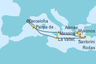 Visitando Barcelona, Palma de Mallorca (España), Messina (Sicilia), Mykonos (Grecia), Atenas (Grecia), Santorini (Grecia), Rodas (Grecia), La Valletta (Malta), Barcelona