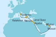 Visitando Dubai (Emiratos Árabes Unidos), Dubai (Emiratos Árabes Unidos), Muscat (Omán), Aqaba (Jordania), Canal Suez, Canal Suez, Atenas (Grecia), Katakolon (Olimpia/Grecia), Civitavecchia (Roma)