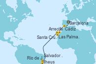 Visitando Barcelona, Cádiz (España), Arrecife (Lanzarote/España), Las Palmas de Gran Canaria (España), Santa Cruz de Tenerife (España), Salvador de Bahía (Brasil), Ilheus (Brasil), Río de Janeiro (Brasil)