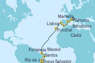 Visitando Génova (Italia), Marsella (Francia), Barcelona, Cádiz (España), Lisboa (Portugal), Funchal (Madeira), Fortaleza (Brasil), Maceió (Brasil), Salvador de Bahía (Brasil), Ilheus (Brasil), Río de Janeiro (Brasil), Santos (Brasil)