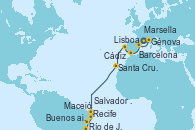 Visitando Marsella (Francia), Génova (Italia), Barcelona, Cádiz (España), Lisboa (Portugal), Santa Cruz de Tenerife (España), Recife (Brasil), Maceió (Brasil), Salvador de Bahía (Brasil), Río de Janeiro (Brasil), Buenos aires