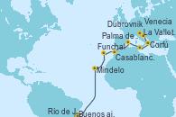 Visitando Buenos aires, Río de Janeiro (Brasil), Mindelo (Cabo Verde), Funchal (Madeira), Casablanca (Marruecos), Palma de Mallorca (España), La Valletta (Malta), Corfú (Grecia), Dubrovnik (Croacia), Venecia (Italia)