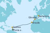 Visitando Pointe a Pitre (Guadalupe), Castries (Santa Lucía/Caribe), Arrecife (Lanzarote/España), Gibraltar (Inglaterra), Barcelona