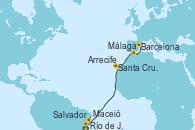 Visitando Río de Janeiro (Brasil), Salvador de Bahía (Brasil), Maceió (Brasil), Santa Cruz de Tenerife (España), Arrecife (Lanzarote/España), Málaga, Barcelona