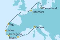 Visitando Warnemunde (Alemania), Rotterdam (Holanda), Rotterdam (Holanda), Vigo (España), Lisboa (Portugal), Cádiz (España), Cartagena (Murcia), Génova (Italia)