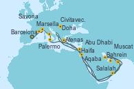 Visitando Barcelona, Marsella (Francia), Savona (Italia), Civitavecchia (Roma), Palermo (Italia), Atenas (Grecia), Haifa (Israel), Haifa (Israel), Aqaba (Jordania), Salalah (Omán), Muscat (Omán), Bahrein (Emiratos Árabes Unidos), Doha (Catar), Abu Dhabi (Emiratos Árabes Unidos), Abu Dhabi (Emiratos Árabes Unidos)