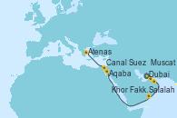Visitando Dubai (Emiratos Árabes Unidos), Khor Fakkan (Emiratos árabes Unidos), Muscat (Omán), Salalah (Omán), Aqaba (Jordania), Canal Suez, Atenas (Grecia)