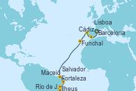 Visitando Barcelona, Cádiz (España), Lisboa (Portugal), Funchal (Madeira), Fortaleza (Brasil), Maceió (Brasil), Salvador de Bahía (Brasil), Ilheus (Brasil), Río de Janeiro (Brasil)