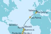 Visitando Barcelona, Valencia, Las Palmas de Gran Canaria (España), Recife (Brasil), Maceió (Brasil), Salvador de Bahía (Brasil), Río de Janeiro (Brasil), Punta del Este (Uruguay), Buenos aires