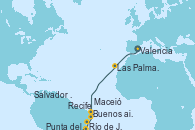Visitando Valencia, Las Palmas de Gran Canaria (España), Recife (Brasil), Maceió (Brasil), Salvador de Bahía (Brasil), Río de Janeiro (Brasil), Punta del Este (Uruguay), Buenos aires