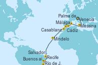 Visitando Venecia (Italia), Messina (Sicilia), Palma de Mallorca (España), Málaga, Cádiz (España), Casablanca (Marruecos), Mindelo (Cabo Verde), Recife (Brasil), Salvador de Bahía (Brasil), Río de Janeiro (Brasil), Buenos aires