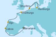 Visitando Barcelona, Lisboa (Portugal), Vigo (España), Cherburgo (Francia), Hamburgo (Alemania), Ijmuiden (Ámsterdam)