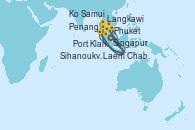 Visitando Singapur, Langkawi (Malasia), Phuket (Tailandia), Phuket (Tailandia), Penang (Malasia), Port Klang (Malasia), Singapur, Ko Samui (Tailandia), Laem Chabang (Bangkok/Thailandia), Laem Chabang (Bangkok/Thailandia), Sihanoukville (Camboya), Singapur