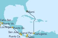 Visitando Miami (Florida/EEUU), Cartagena de Indias (Colombia), Colón (Panamá), Canal Panamá, Puerto Caldera (Costa Rica), San Juan del Sur (Nicaragua), Puerto Quetzal (Guatemala), Puerto Vallarta (México), Cabo San Lucas (México), Los Ángeles (California)